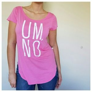"Gilly Hicks Tops - Glow in the Dark Barbie Pink Hi-Lo Tee ""Um, No"""
