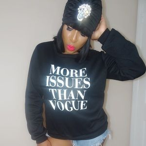 "Tops - ""MORE ISSUES THAN VOGUE"" Sweatshirt"