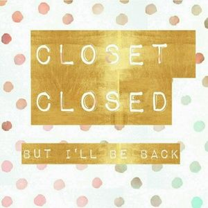 Other - CLOSET CLOSED