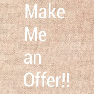 Other - MAKE ME AN OFFER!! 🙂