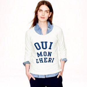 J. Crew OUI Mon Cheri Sweatshirt