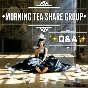 •MORNING TEA Share Group• ✨Q&A✨