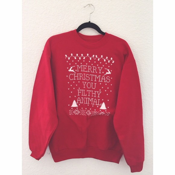 merry christmas you filthy animal sweatshirt - Merry Christmas You Filthy Animal