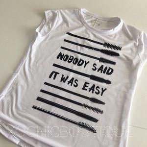 Tops - Nobody said it was easy mascara tee