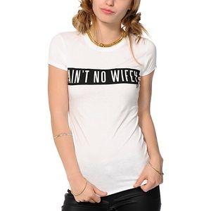Dime By Dimepiece LA Aint No Wifey T-Shirt - MED