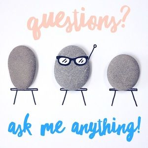 Questions? Ask me anything!