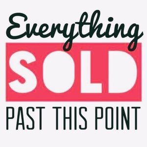 Other - Everything sold past this point!