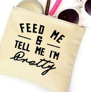 Sale << Feed Me and Tell Me I'm Pretty Makeup Bag