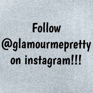 FOLLOW @GLAMOURMEPRETTY ON INSTAGRAM & FACEBOOK!!!