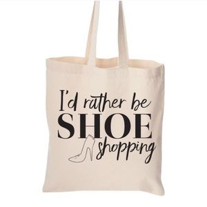 Handbags - I'd Rather Be Shoe Shopping Tote