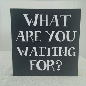 Huckleberry Row Other - Wood Sign | What Are You Waiting For?