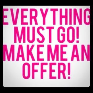 Other - Everything must go make me offers !