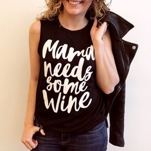 "Boutique Tops - LAST ONE! ""Mama needs some wine"" Graphic Tank"