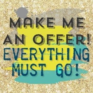 Other - **EVERYTHING MUST GO!!**