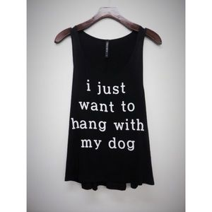 """Hannah Beury Tops - """"I just want to hang with my dog"""" Top-BLACK"""