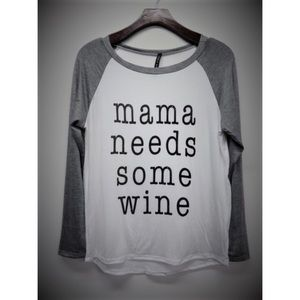 """Hannah Beury Tops - """"Mama needs some wine"""" Top"""