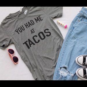 Friday Apparel Tops - You Had Me At Tacos Shirt