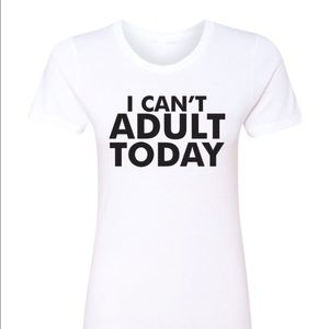 """Salt Lake Clothing Tops - 🔵NWT """"I can't adult today"""" tee"""