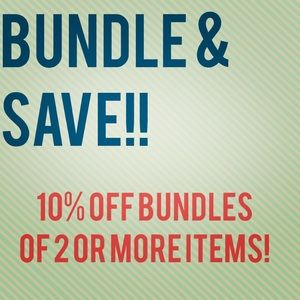 Other - SAVE!! 10% off Bundles of 2 or more!!