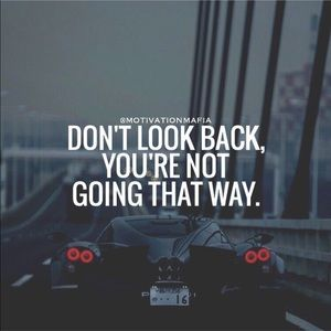 Always Look And Move Forward