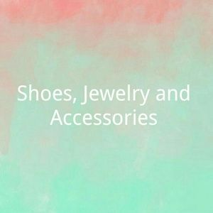 Shoes, Jewelry and Accessories
