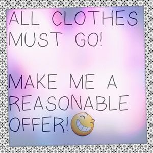 ALL CLOTHES MUST GO!