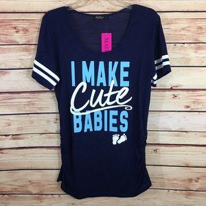 "Tops - ""I make cute babies"" maternity top size L (new)"