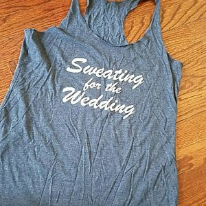 Tops - Sweating For the Wedding Tank
