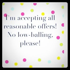 I accept reasonable offers!