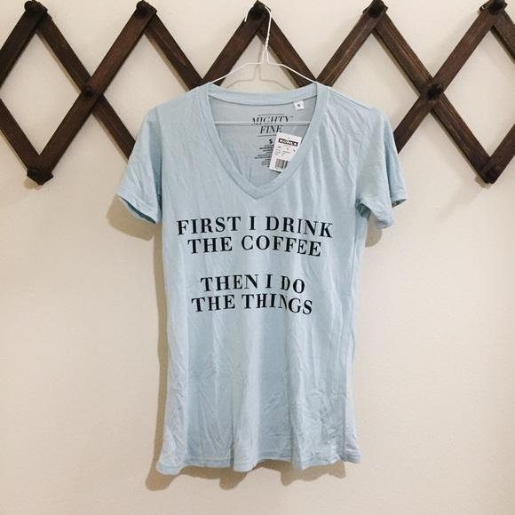 ca8b379a9 Mighty Fine Tops   Nwt Light Blue Graphic Tshirt W Coffee Saying ...