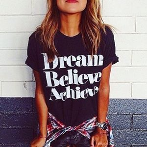Tops - Dream Believe Achieve t shirt