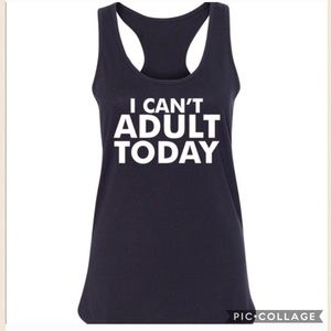 Salt Lake Clothing Tops - NEW 'I can't adult today' tank