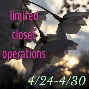 Limited Closet Operations in April