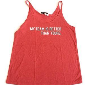 LivyLu Tops - My Team Is Better Slouchy Tank