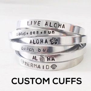 Jewelry - Custom Cuffs / Bracelets