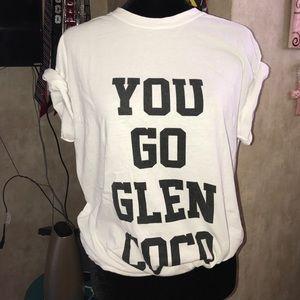 You Go Glen Coco T Shirt