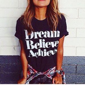 SoShelbie Tops - Dream ❤️ Believe ❤️ Achieve