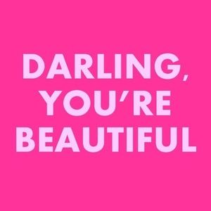 Darling, you're BEAUTIFUL! 💗