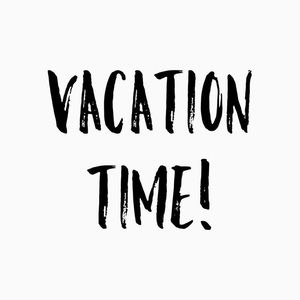 Other - On  Vacation  May 10-19, 2019