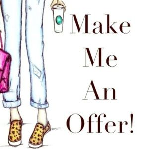 MAKE ME AN OFFER-No matter how low You never know!