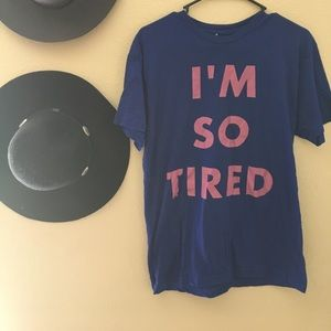 "Tops - Hello Apparel ""I'm So Tired"" tee"