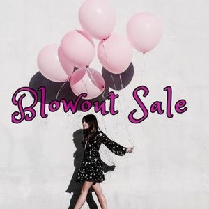 BLOWOUT SALE HUNDREDS OF DOLLARS BEING GIVEN AWAY
