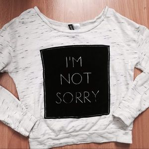 Divided Tops - I'm Not Sorry Pullover