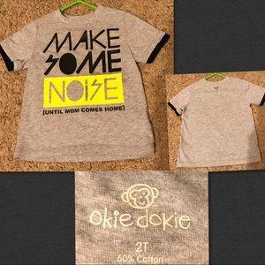 "Okie Dokie Grey Shirt. ""Make Some Noise"" size 2T"