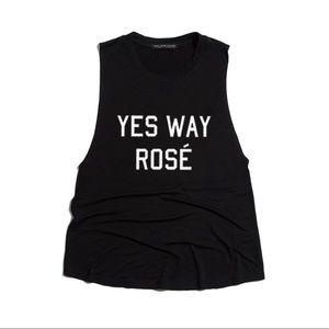 """Yes Way Rosé"" Top-BLACK"