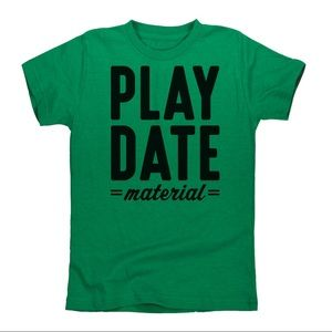 Other - Play date material tee