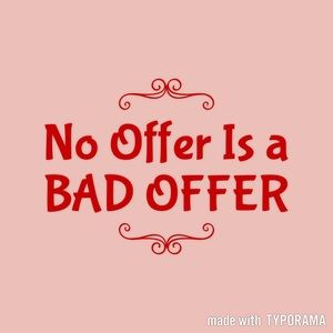 No Offer Is A Bad Offer
