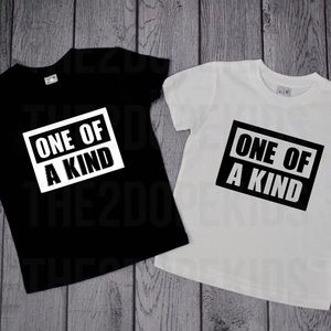 Other - One Of A Kind Shirt Unisex