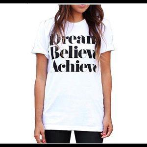 Dream.   Believe.   Achieve.   T-shirt