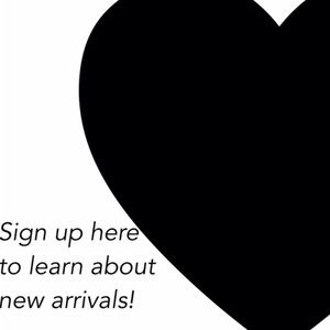 Sign up here to learn about new arrivals!